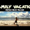 FAMILY VACATION! HILTON HEAD ISLAND!